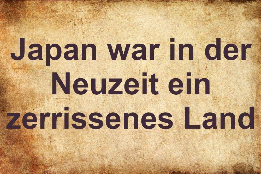 Pergament mit der Aufschrift: Japan war in der Neuzeit ein zerrissenes Land