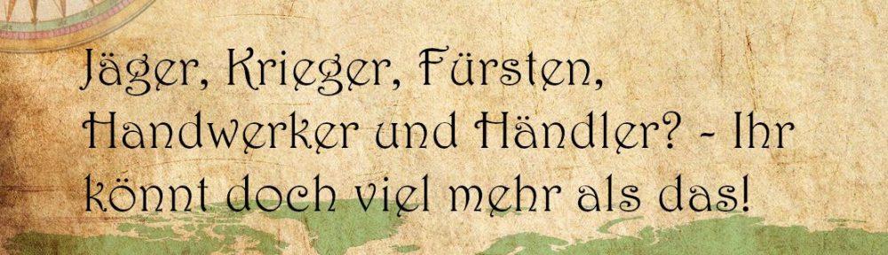 """Pergament mit der Aufschrift: """"Jäger, Krieger, Fürsten, Handwerker und Händler? - Ihr könnt doch viel mehr als das!"""""""
