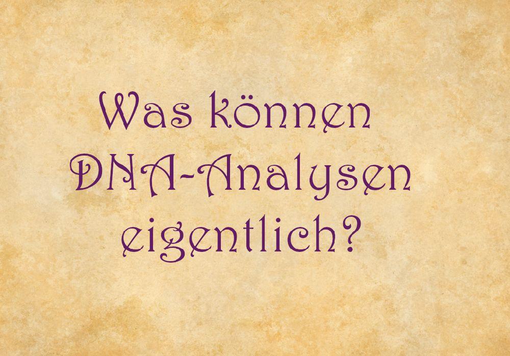 Pergament mit der Aufschrift: Was können DNA-Analysen eigentlich?